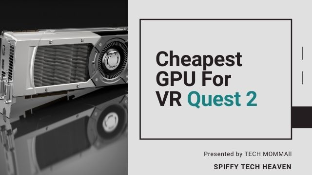 graphics card for oculus quest 2
